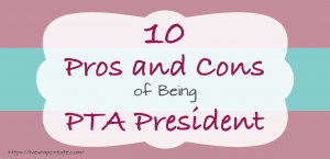 Pros and Cons of becoming a PTA President