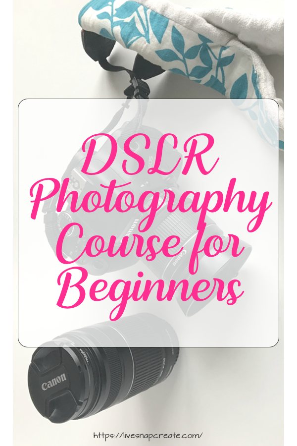 DSLR Beginner Photography Course