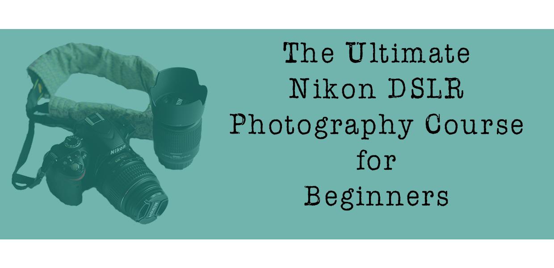 Nikon Beginner Photography Course