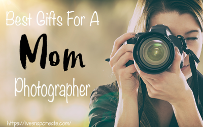 10 Best Mother's Day Gifts for the Mommy Photographer